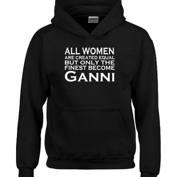 All Women Are Created Equal But Only The Finest Become Ganni - Hoodie