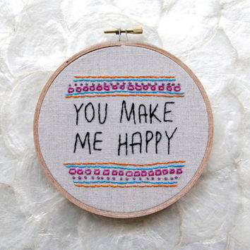mothers day gift linen embroidery hoop art you make me happy spring pastel typography fabric hoop romantic gift letterhappy etsy geometric