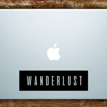 Wanderlust Rectangle Laptop Apple Macbook Quote Wall Decal Sticker Art Vinyl Explore Travel Hike Adventure