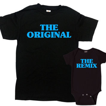 Father Son Matching Shirts Dad And Daughter Gifts Daddy And Me Outfits Dad And Baby T Shirt The Original And Remix Bodysuit - SA825-826