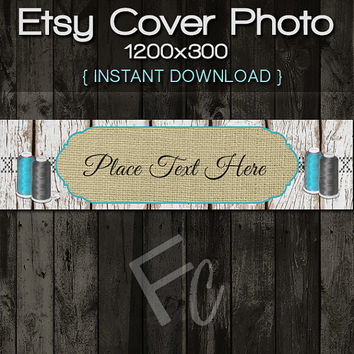 Etsy Shop Cover Photo 1200x300, INSTANT DOWNLOAD,  Add Your Own TEXT, Embroidery Thread and Rustic Wood Design, Great on Mobile Devices