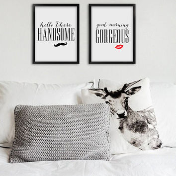 "Two piece set ""Hello there handsome. Good morning gorgeous"". Wall art set, Print set 24x36"", A3, A4."