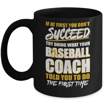 DCKIJ3 If At First You Don't Succeed Funny Baseball Coach Mug