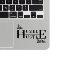 Stay Humble Hustle Hard Decal