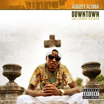 August Alsina - Downtown: Life Under The Gun [Explicit]