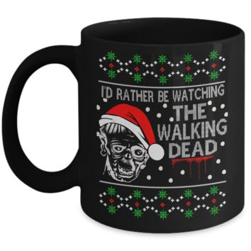 I'd Rather Be Watching The Walking Dead Christmas Mug