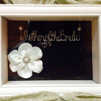 Mother of the bride. Wedding gift idea. wire name. mother of the bride gift. mother . wire .shadow box. keepsake. Sale. Wedding.pearl.