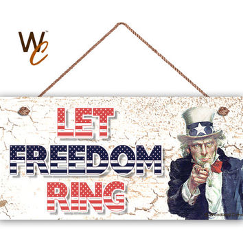 "Let Freedom Ring Sign, Weathered Patriotic Decor, Uncle Sam, Weatherproof, 5"" x 10"" Sign, USA, 4th of July Sign, Made To Order"