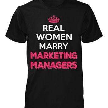 Real Women Marry Marketing Managers. Cool Gift - Unisex Tshirt
