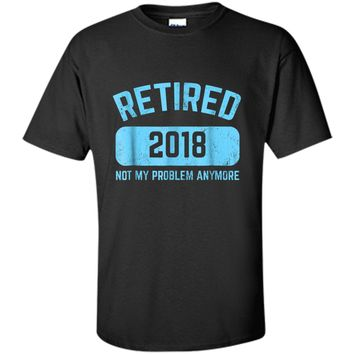 Funny Retirement Party Gift  Not My Problem Anymore Custom Ultra Cotton