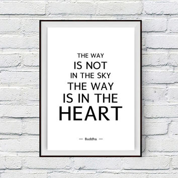 Buddha Dream Quote Print, The way is in the heart, Follow your heart Printable Art, Inspirational Quote, Black and white typography