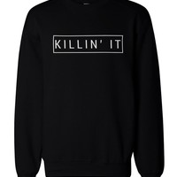 Killin' It Graphic Sweatshirt - Black Unisex Pullover Sweaters