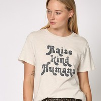 'Raise kind humans' Tee