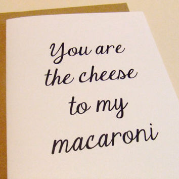The Cheese To My Macaroni Quote Note Card by prettypetalspaper