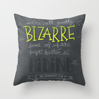 We're All Pretty Bizarre - Breakfast Club Throw Pillow by Walker Ballantyne - Hill