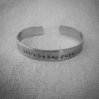 let's be bad guys: Hand Stamped Aluminum Firefly/Serenity fandom cuff bracelet