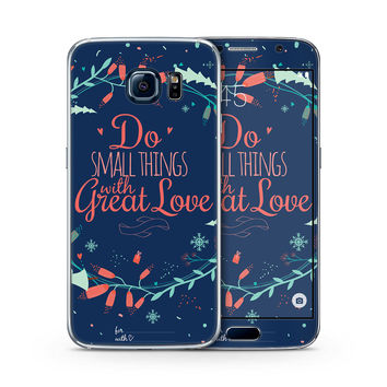 Do the Small Thing with Great Love Skin for the Samsung Galaxy S-Line