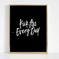 Funny Poster,Kick Ass Every Day,Wake up Kick Ass Repeat,Funny Quote,Office Decor,Women Gift,Boss Lady,Boss Girl,Gift idea,Black And White
