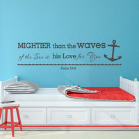 Bible Verse Wall Decal Mightier Than the Waves of the Sea Is His Love For You- Scripture Wall Decal Psalm 93:4 Nautical Nursery Decor Q295