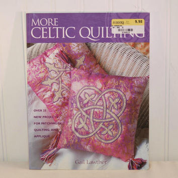 More Celtic Quilts by Gail Lawther (c. 2004) Like New Paperback Book, Quilting, Patchwork, Appliqué, Home Decor, Gift Idea, Sewing