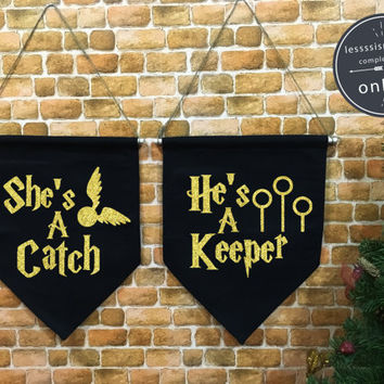 She's a Catch He's a Keeper Harry Potter baner flag hanging wall banner flag, wall hanging decoration harry potter valentine Wedding gift