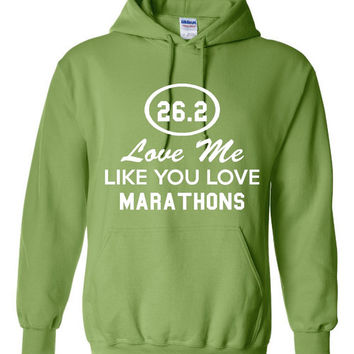 Funny Love Me Like You Love Marathons Unisex Hoodie! Great Love Me Like You Love Marathons Hoodie! Great Gift Idea!!