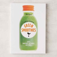 Green Smoothies: Recipes For Juices, Smoothies, Nut Milks, And Tonics By Fern Green