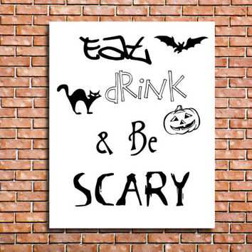 Halloween Printable Sign Eat Drink and be Scary Halloween Sign INSTANT DOWNLOAD Downloadable Digital sign Printable decor Digital halloween
