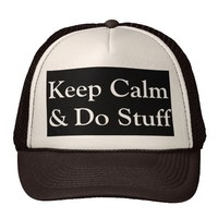 Keep Calm & Do Stuff Hat