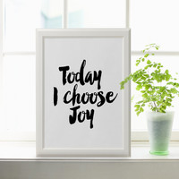 "INSPIRATIONAL QUOTE ""Today I choose joy"" print quote printable calligraphy print hand drawn art printable handlettered print printable art"