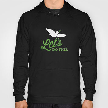 Let's Do This. Hoody by Nick Nelson | Society6