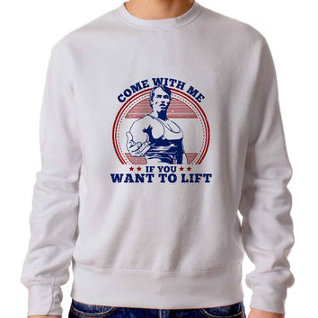 Come With Me If You Want Lift Gym - Arnold Sweater / Unisex Sweater