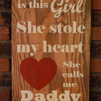 Father Daughter Sign, So Theres This Girl Sign, Fathers Day Gift, She Stole My Heart Sign