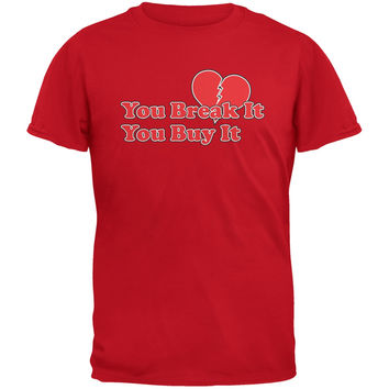 You Break It You Buy It Red Adult T-Shirt