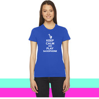 Keep calm and Play Saxophone women T-shirt