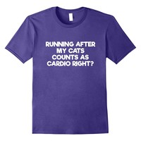 Running After My Cats Counts As Cardio Right T-Shirt