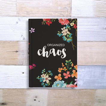 Organized Chaos - 5x7 Writing Journal, custom notebook, black floral hard cover book, personalized gift, hardbound journal, blank lined