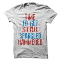 Time To Get Star Spangled Hammered Tshirt 4th Of July Tees Independence Day Shirts Drinking Tee Fun Mens Tshirt Womens Tee