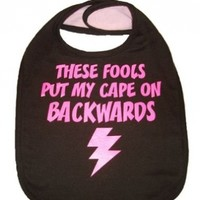 These Fools Put My Cape On Backwards Infant Toddler Superhero Bib Funny Baby Shower Gift - Brown / Hot Pink:Amazon:Baby