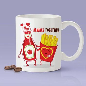 Ketchup & Fries - Always Together Love Mug [Gift Idea - Makes A Fun Present] [For Him / For Her] Cute Couple Mug