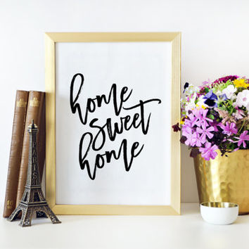 Home Decor Home Sign Home Sweet Home Love Sign Typography Print Family Sign Printable Art Inspirational Print Home Wall Art Quotes Print