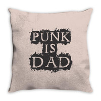 punk is dad Throw Pillow