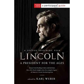 Lincoln: A President For The Ages