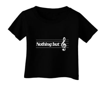 Nothing But Treble Music Pun Infant T-Shirt Dark by TooLoud