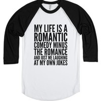 My Life Is A Romantic Comedy Minus The Romance And Just Me Laughing...