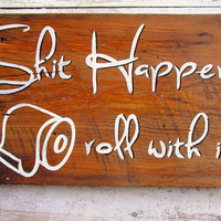 Shit Happens Roll With It, Cute Sassy Bathroom Wall Decor Signs Sayings on Wood, Rustic Wooden Sign