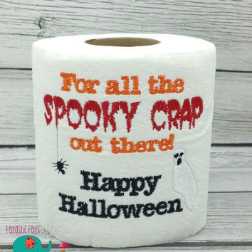 On Sale 15% Off For all the Spooky Crap out there! Happy Halloween embroidered toilet paper, holiday, gift, white elephant, bathroom decorat
