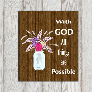 With God all things are possible print Christian scripture wall art Wood plank Bible verse 5x7, 8x10 DOWNLOAD Brown pink Mason jar flowers