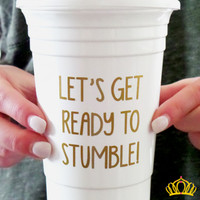 Let's Get Ready to Stumble Tumbler