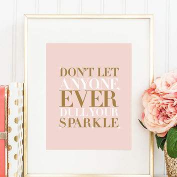 Inspirational Print Motivational Print Don't let anyone ever dull your sparkle typography wall prints